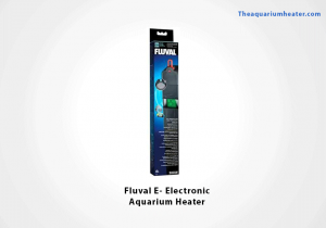Fluval E Electronic (Precise Temperature Readings)
